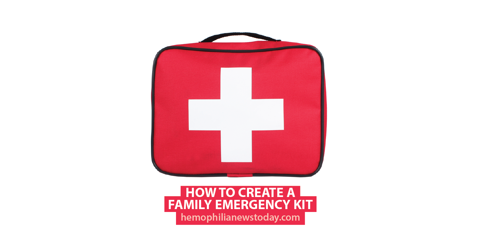 how to create a family emergency kit hemophilia news today